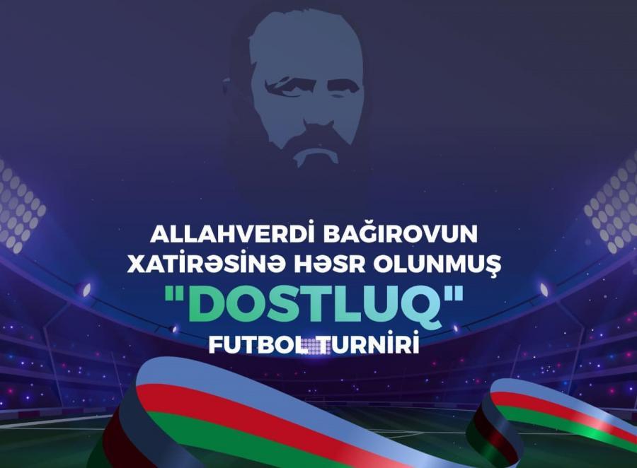 Allahverdi Bağırovun xatirə turniri keçiriləcək -